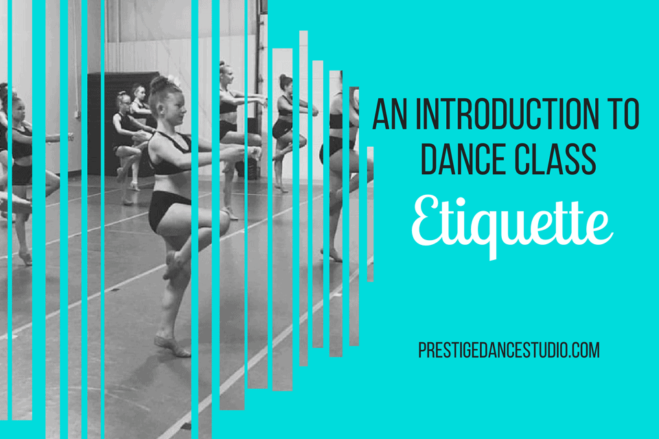Dance Class Etiquette for dance studios. Perfect for new dance parents!