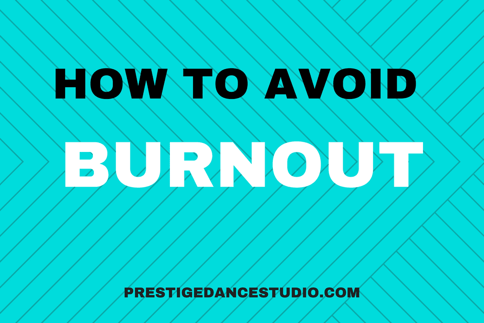 Great advice for dancers in Cedar Rapids, IA on how to avoid burnout
